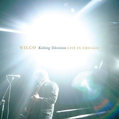 Kicking Television - Live in Chicago (live) (CD1) - Wilco