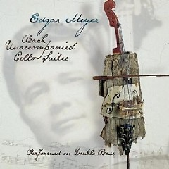 Bach Unaccompanied Cello Suites: Performed On Double Bass CD1  - Edgar Meyer