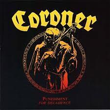 Punishment For Decadence - Coroner
