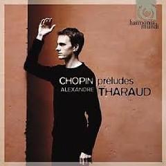 Chopin - Préludes Op.28 CD2 - Alexandre Tharaud