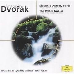 Slavonic Dances & The Water Goblin - Rafael Kubelik,Bavarian Radio Symphony Orchestra