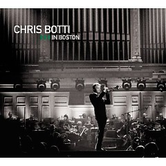 Chris Botti In Boston - Chris Botti