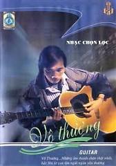 Album Hòa tấu Guitar Vô Thường Chọn Lọc CD 3 - Vô Thường