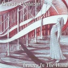 Ernesto Cortazar Collection 1999 - Leaves In The Wind