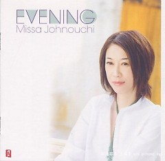 Evening - Missa Johnouchi