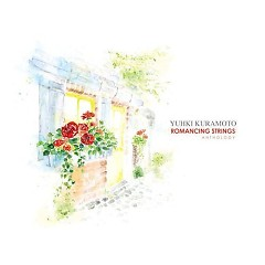 Romancing Strings Anthology  - Yuhki Kuramoto