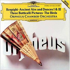 Respighi - Ancient Airs And Dances I & III, Three Botticelli Pictures, The Birds