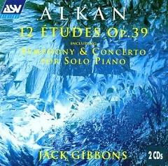 Alkan 12 Etudes Op.39 CD 1 - Jack Gibbons