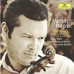 Brahms - Violin Concerto Double Concerto  - Vadim Repin,Riccardo Chailly,Leipzig Gewandhaus Orchestra