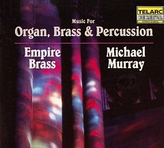 Music For Organ, Brass, & Percussion CD 1