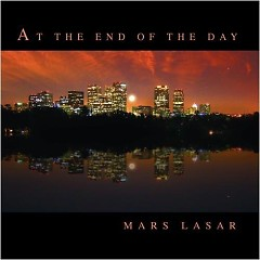 At The End Of The Day - Mars Lasar