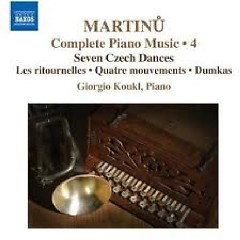 Bohuslav Martinu Complete Piano Music CD 4 No. 3 - Giorgio Koukl