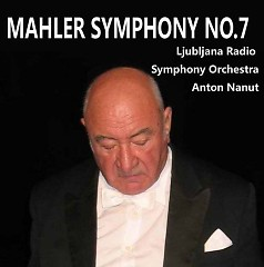 Mahler Symphony No. 7 - Anton Nanut,Ljubljana Radio Symphony Orchestra