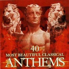 40 Most Beautiful Classical Anthems CD 3