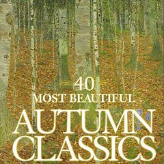 40 Most Beautiful Autumn Classics CD 1