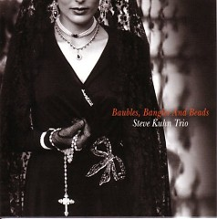 Baubles, Bangles And Beads - Steve Kuhn