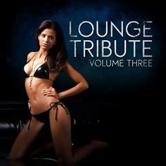 Lounge Tribute Vol. 3