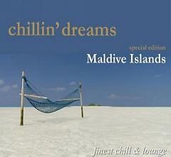 Chillin Dreams Maldive Islands (Finest Chill And Lounge)