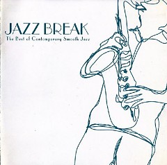 Jazz Break - The Best Of Contemporary Smooth Jazz
