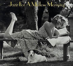 Jazz For A Mellow Morning CD 1