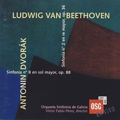 Beethoven Symphony No. 2; Dvorak Symphony No. 8 - Víctor Pablo Pérez,Orquesta Sinfónica de Galicia
