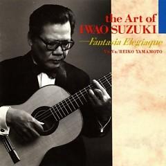 The Art Of Iwao Suzuki - Fantasia Elegiaque CD 1 - Iwao Suzuki