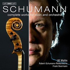 Schumann - Complete Works For Violin And Orchestra
