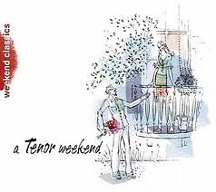 Weekend Classics - A Tenor Weekend