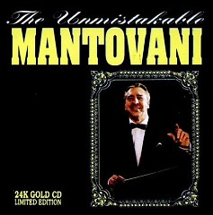 The Unmistakable Mantovani - Mantovani,Mantovani Orchestra
