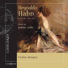 Reynaldo Hahn Works For Piano Solo CD 3 No. 1 - Cristina Ariagno