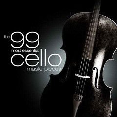 The 99 Most Essential Cello Masterpieces CD 1