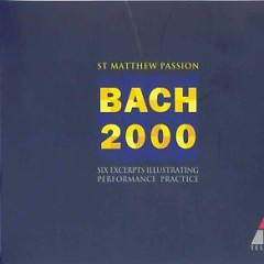 Bach 2000 - Six Excerpts Illustrating Performance Practice  CD 1