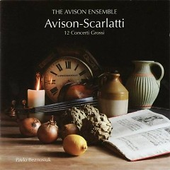 Charles Avison - 12 Concerti Grossi After Scarlatti CD 1 No. 2 - Pavlo Beznosiuk