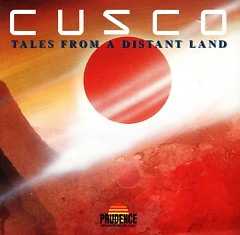 Cusco - Tales From A Distant Land
