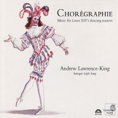 Chorégraphie - Music For Louis XIV's Dancing Masters CD 2 - Andrew Lawrence-King