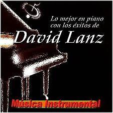 Lo Mejor En Piano Con Los Exitos De  - David Lanz