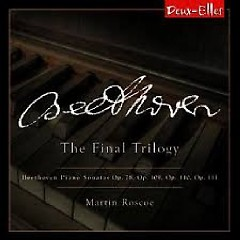 Beethoven - The Final Trilogy - Martin Roscoe