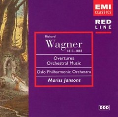 Wagner - Overtures & Orchestral Music - Mariss Jansons,Oslo Philharmonic Orhestra