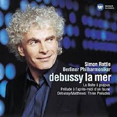 Debussy - La Mer; Matthews - Three Orchestrated Pieces - Simon Rattle, Berlin Philharmonic Orchestra