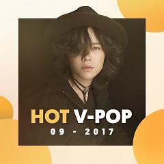 Nhạc Việt Hot Tháng 09/2017 - Various Artists