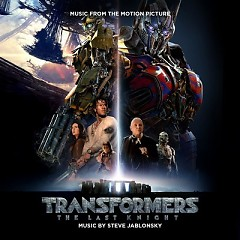 Transformers: The Last Knight OST - Steve Jablonsky