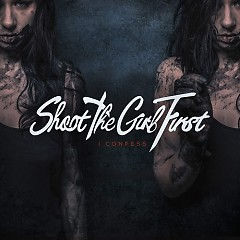 I Confess - Shoot The Girl First