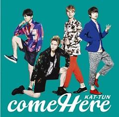 come Here - KAT-TUN