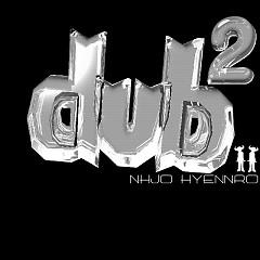 Dub 2 - Nhjo Hyennro