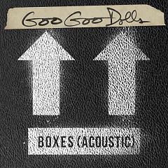 Boxes (Acoustic) - The Goo Goo Dolls