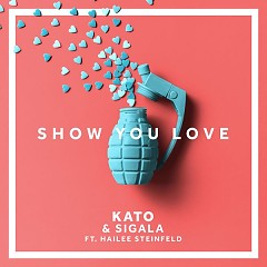 Show You Love (Single) - Kato, Sigala