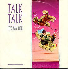 It's My Life - Talk Talk