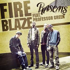 Fire Blaze (Remixes) - EP - The Rascals,Professor Green