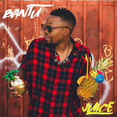 Juice (Single) - Bantu
