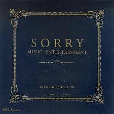 SORRY MUSIC ENTERTAINMENT (CD4) - Kome Kome Club